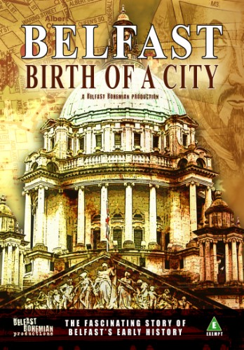 "Belfast "" Birth of a City "" DVD Part 1 - New Release"