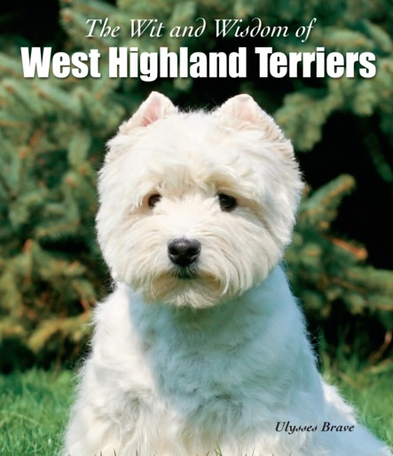 The Wit and Wisdom of West Highland Terriers